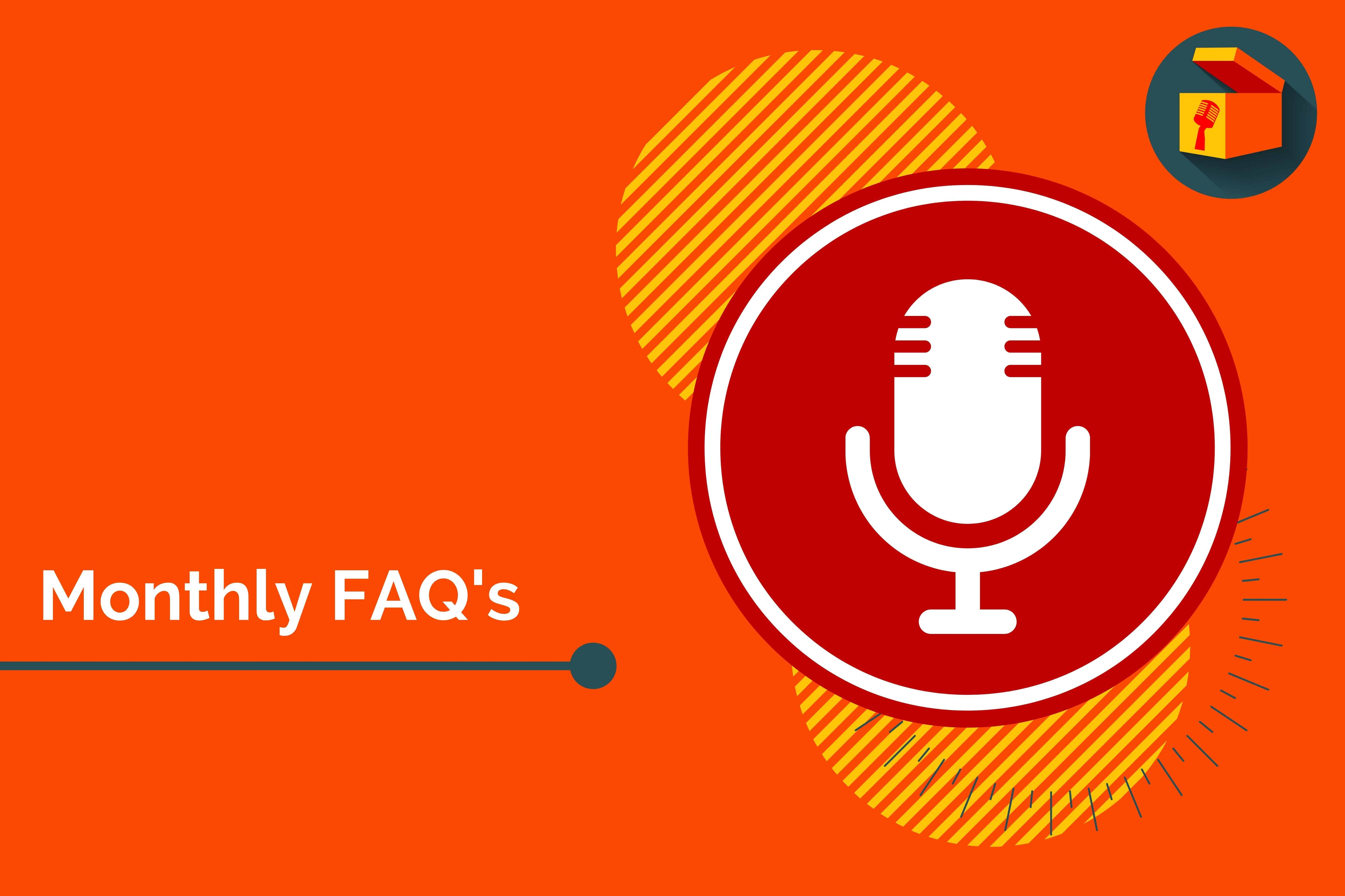 July Monthly FAQ's