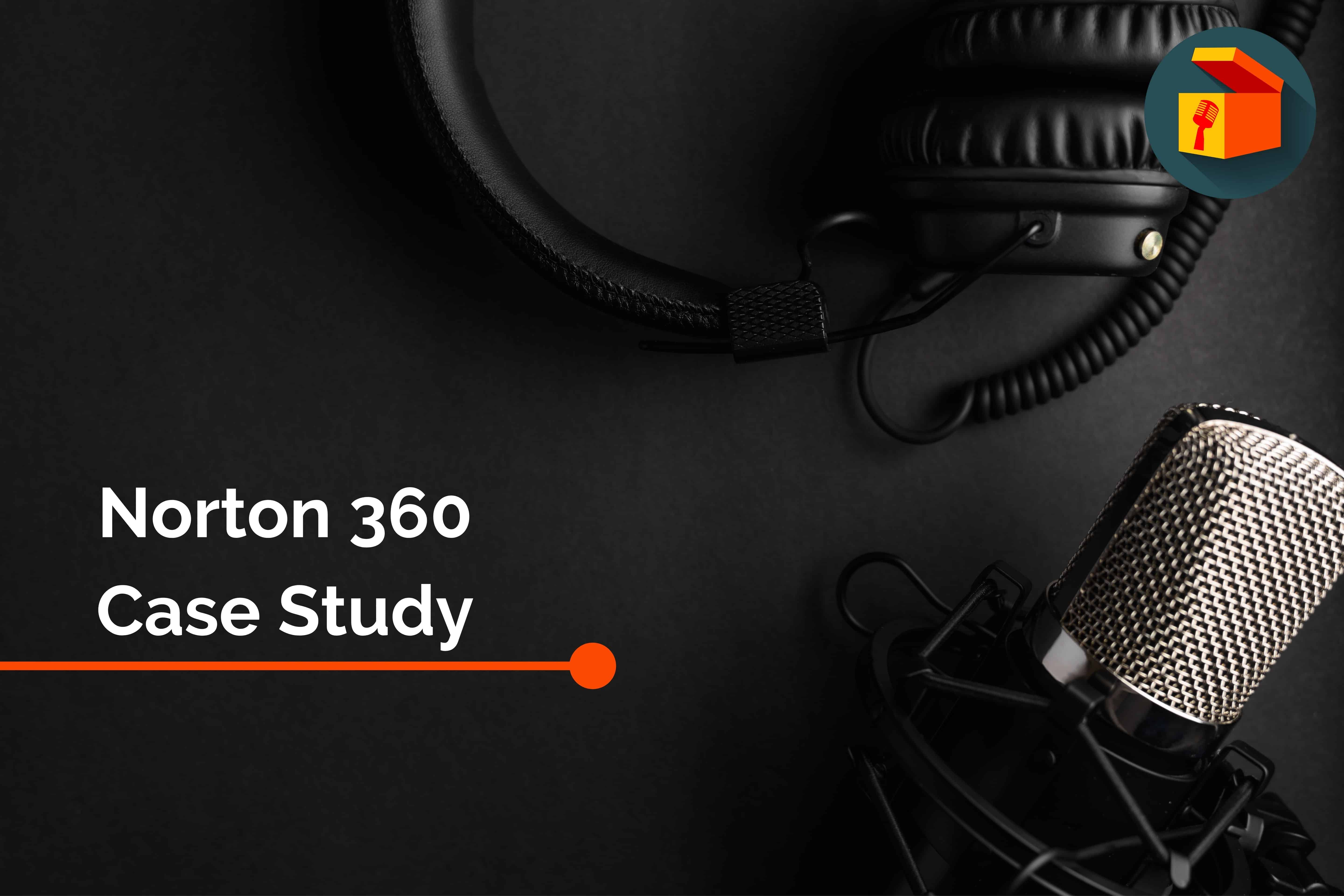 Recording Microphone and headset for Norton 360 case study